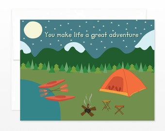 Ready to Ship June 23 - Cute Camping Card - Valentine, Love, Friendship, Mom, Dad Greeting Card - You Make Life a Great Adventure