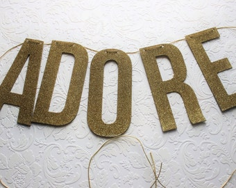 ADORE Gold Glittered Banner, Party Decor, Wall Decoration, Nursery Decoration, Gold Glitter