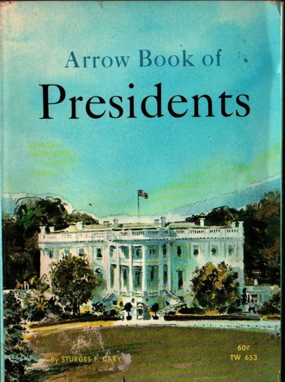 Arrow Book of Presidents - Sturges F. Cary - Leo Summers - 1968 - Vintage Kids Book