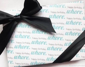 Birthday Wrapping Paper. Gift Wrap. Adult Wrapping Paper. Birthday Whore. Funny Gift Wrap.