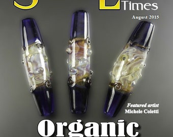 August 2015 Soda Lime Times Lampworking Magazine - Organic Obsession - (PDF) - by Diane Woodall