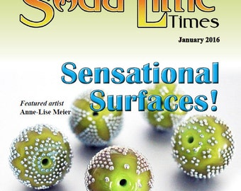 January 2016 Soda Lime Times Lampworking Magazine - Sensational Surfaces - (PDF) - by Diane Woodall