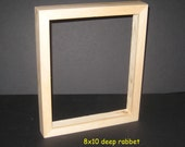 Shadow box, deep rabbet unfinished 8x10 frame for canvases