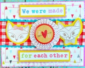 Valentine Greeting Card, LOVE NOTES -- We Were Made for Each Other  (Valentine 2016 Collection no. 10)
