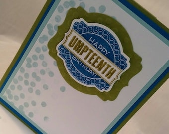 Happy Umpteenth Birthday Card in Turquoise and Olive with Embossing