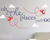 Oh The Places You'll Go Helicopters Clouds - Nursery or Bedroom Decor Ideas - Vinyl Wall Art Words Decals Graphics Stickers Decals 1863