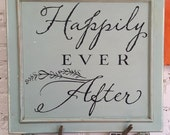 Happily Ever After hand-painted black on Robin's Egg Blue reclaimed cupboard picture hanger