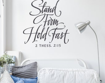 Stand Firm Hold Fast, Wall Decal, Scripture Wall Quote, Inspirational Wall Decal