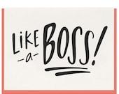 Letterpress 'Like A Boss' Greeting