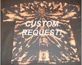 Design Your Own Custom  Reverse Tie Dye T-Shirt RESERVED for Flannery Sarfan