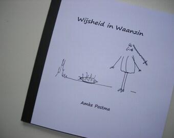 Boekje Wijsheid in Waanzin; een satirisch beeldverhaal