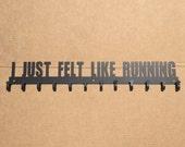 Medal Rack I Just Felt Like Running (P24)