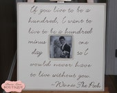 Personalized Wedding, Picture Frame, Winnie The Pooh, Live to be a hundred, Wedding Gift, Gift for Groom, Inspirational Quote, Engagement
