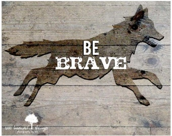 SM Be Brave Wolf Fox Photo Print Wood Background Cabin Man Cave Nursery Home Decor  fPOE poe team postcards 4x6 5x7 8x10