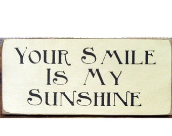Your smile is my Sunshine primitive wood sign