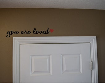 VALENTINES DAY - You are loved decal - Over the door decal - Inspirtional decal - door decal - wall decal - love decal - childrens decal