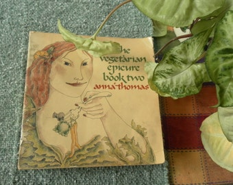 The Vegetarian Epicure Book Two Vintage Softcover by Anna Thomas 1978 SALE!