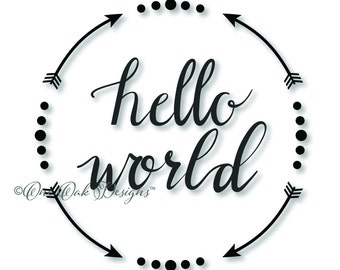 Hello World Arrow Circle SVG File PDF / dxf / jpg / png / eps / ai / for Cameo, Cricut Explore & other electronic cutters