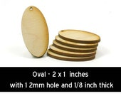Unfinished Wood Oval - 2 inches tall by 1 inch wide and 1/8 inch with 1 2mm hole wooden shapes (LC-OVAL01h1)