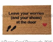 mantra- Leave your worries (and your shoes)  at the door- heart- doormat entrance door mat