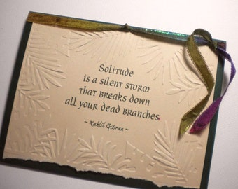 SOLITUDE ~ Inspirational handmade greeting card, quote by Kahlil Gibran