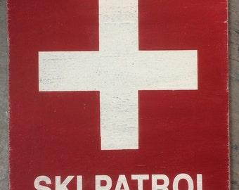 Ski Patrol rustic sign 16 x 20