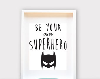 Be Your Own Superhero / Boys / Printable Art, Wall Decor, Instant Download