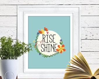 Rise and Shine - 8x10 Wall Art Instant Printable