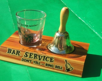 Bar Service Don't Yell Ring Bell