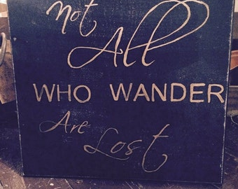 All Who Wander are Not Lost Plaque