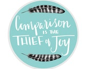 Printable Quote, Inspirational Printable, Comparison Quote, Comparison is the Thief of Joy, Inspirational Wall Art, Printable Wall Art