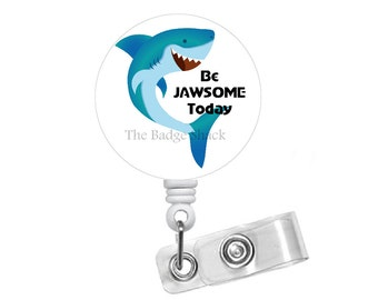 Jawsome Badge Holder - Shark Badge Reel - Humorous Badge Reel - Nursing Badge - Male Nurse Badge Holder - Teacher Badge Clip - Gift for Her