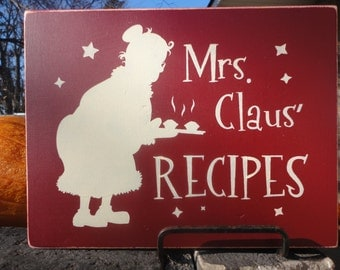 "Mrs. Claus Recipes/Christmas Sign/Christmas Decor/Wood Sign/Home Decor/Santa Sign/Rustic/DAWNSPAINTING/Shelf Sitter/Country Sign/7.5"" x 9.5"""