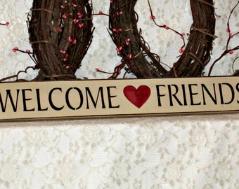 Welcome Friends - Primitive Country Painted Wood Sign, Wall Decor, decorative sign, friendship sign, welcome sign, housewarming gift
