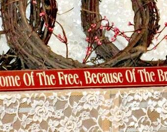 Home Of The Free, Because Of The Brave - Primitive Country Shelf Sitter, Painted Wood Sign, patriotic sign, patriotic decor, man cave decor