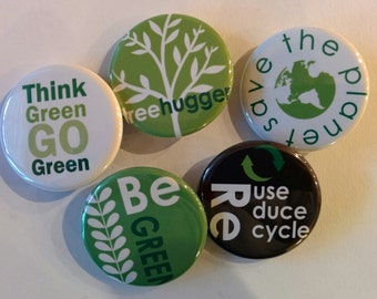Go green 5 button pin or magnet gift set.  Chose 1 or 1.25 inch