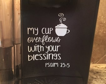 Coffee Sign ~Gift For Coffee Lover ~My Cup Overflows Psalm 23:5 ~But First Coffee Drinker ~Coffee Maker Kitchen Decal ~Coffee Tumbler Decal