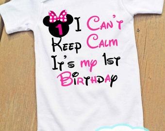 First Birthday - I Can't keep Calm It's My 1st Birthday - Bodysuit or Tshirt - Girl Shirt - Minnie - Disney