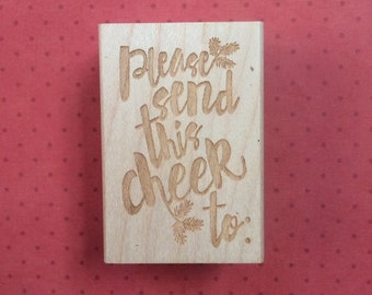 Please Send This Cheer To / Holiday Stamp / Holiday Cheer / Stationery / Christmas Cards / Holiday Mail / Wood Stamp / Limited Edition
