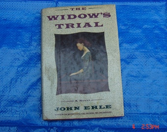 The Widow's Trial a Novel by John Ehle - 1989