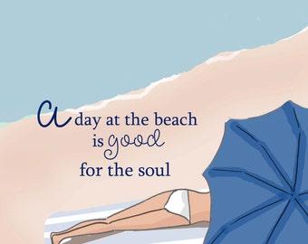 A Day at The Beach is Good For the Soul -  Beach House - Beach - Shore - Beach -  Digital Art Print -  Wall Art -- Print