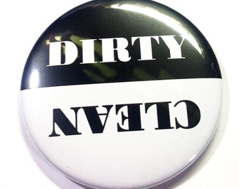 """Clean or Dirty Magnet, 2.25"""" Button, Dishwasher Magnet, Dirty or Clean, Clean or Dirty, Dirty Dish Magnet, Clean Dishes Magnet, Dirty Magnet"""