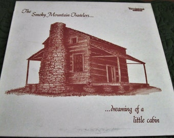 Vintage Thunderhead Records Stereo Vinyl LP Record Album The Smoky Mountain Travelers Dreaming Of A Little Cabin  Circa 1980 Autographed