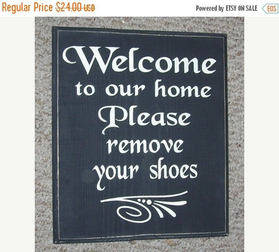 ON SALE TODAY Welcome to our home, Please remove your shoes Wooden Sign  You Pick Color