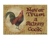 "Rooster Never Trust a Skinny Cook Fridge Refrigerator Magnet 3.5"" X 2.5"""