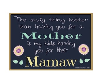 "Only Thing Better Than Having You As a Mother..Mamaw Sentiment Loving Fridge Refrigerator Magnet 3.5"" X 2.5"""