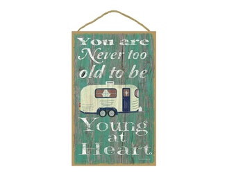 """Teal Never Too Old To Be Young At Heart Pull Camper Camping Sign Plaque 10""""x16"""""""