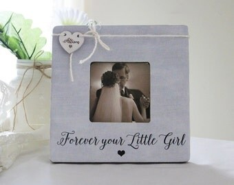 Forever Your Little Girl Picture Frame, Personalized Father Of The Bride Gift, Personalized Wedding Frame