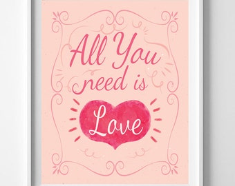 ALL YOU Need is LOVE Instant Download Wall Art - Digital File Instant Download & You Print - Home Decor - Beatles Lyric Song Quote - Pink