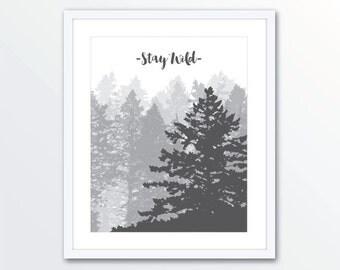Stay Wild Print - Forest Art Print - Pine Trees Print - Woodland Trees - Rustic Modern Wall Art - Cabin Decor - Aldari Art